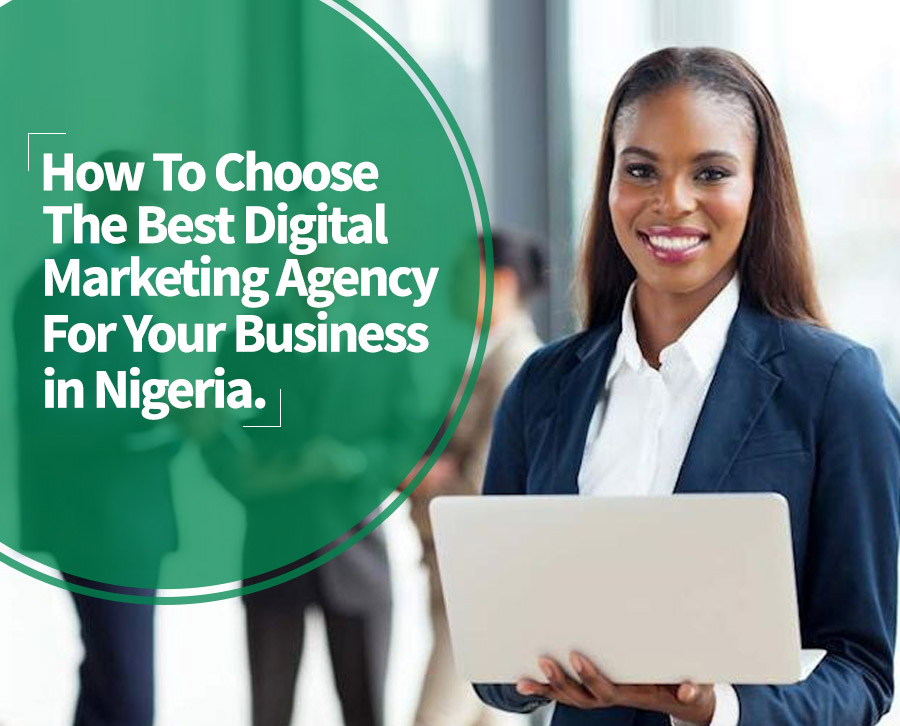 choosing-the-best-digital-marketing-agency-for-your-business-in-nigeria