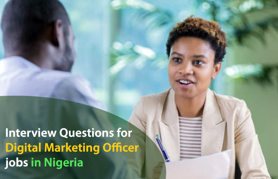 Interview Questions for Digital Marketing Office jobs in Nigeria