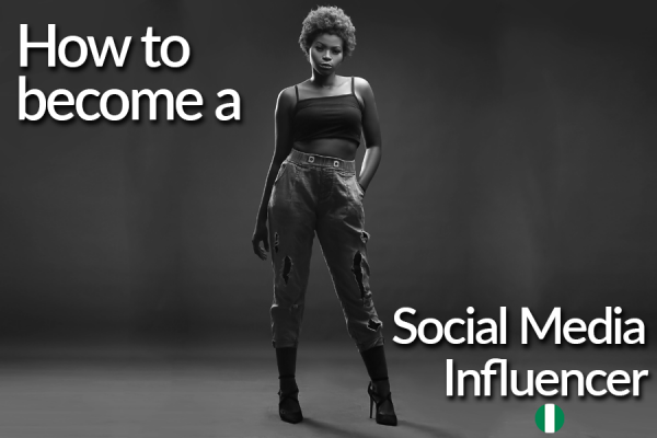 How to Become a Social Media Influencer In Nigeria